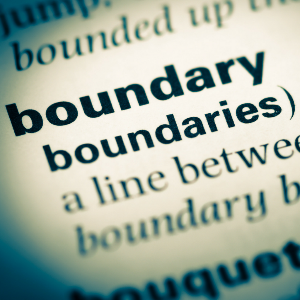 Set your boundaries and then reinforce them!